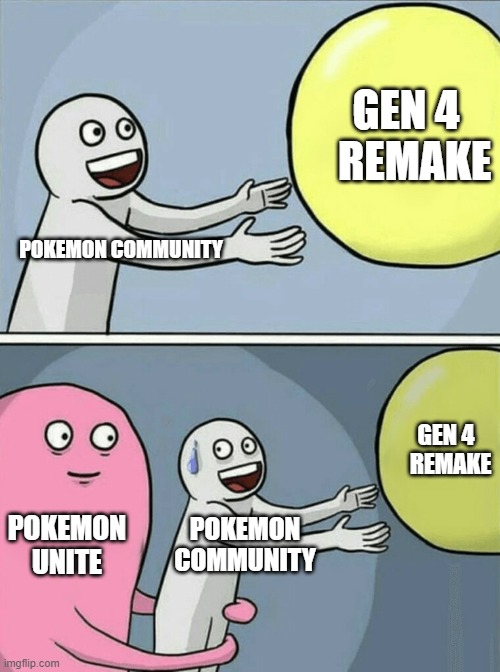 During Pokemon Presents 6/24/20 |  GEN 4   REMAKE; POKEMON COMMUNITY; GEN 4   REMAKE; POKEMON UNITE; POKEMON COMMUNITY | image tagged in memes,running away balloon,pokemon,pokemon unite | made w/ Imgflip meme maker