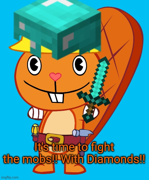 Diamonds for days!! (HTF & Minecraft Crossover) |  It's time to fight the mobs!! With Diamonds!! | image tagged in handy pose htf,happy handy htf,happy tree friends,memes,minecraft,diamonds | made w/ Imgflip meme maker
