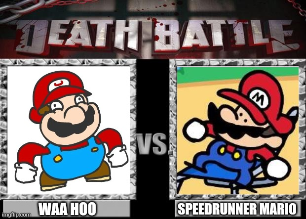 Battle of the century |  SPEEDRUNNER MARIO; WAA HOO | image tagged in death battle | made w/ Imgflip meme maker