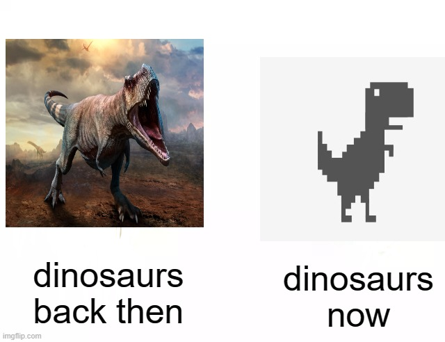 life has devolved |  dinosaurs now; dinosaurs back then | image tagged in buff doge vs cheems | made w/ Imgflip meme maker