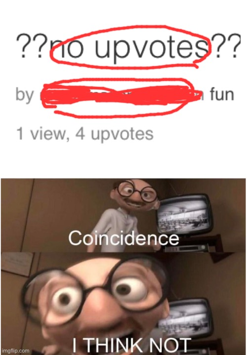Hmmmm | image tagged in coincidence i think not | made w/ Imgflip meme maker