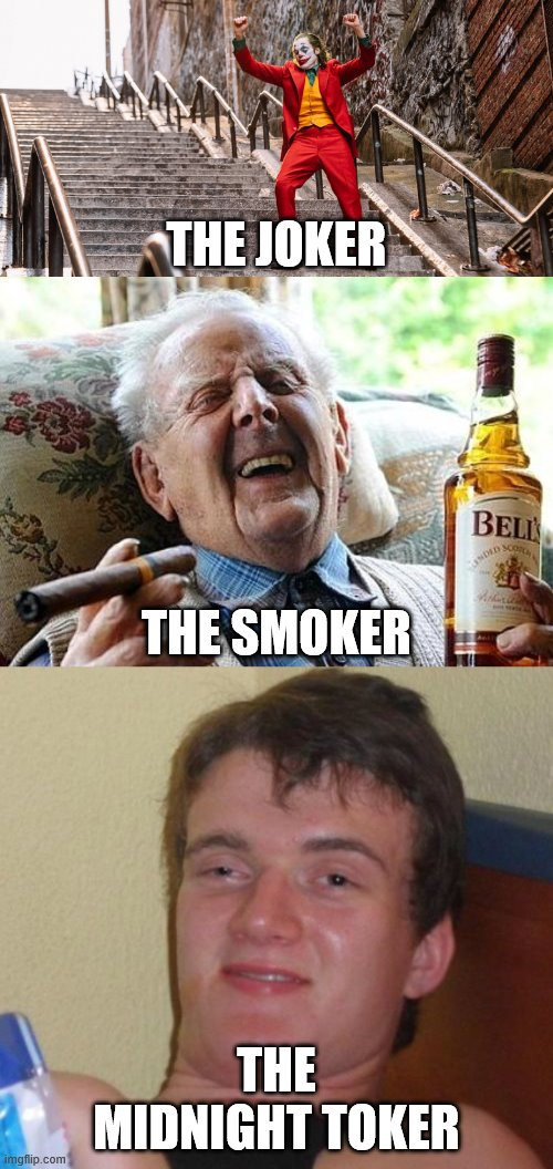 I'm not wrong. |  THE JOKER; THE SMOKER; THE MIDNIGHT TOKER | image tagged in memes,10 guy,old man drinking and smoking,joker dance,music | made w/ Imgflip meme maker