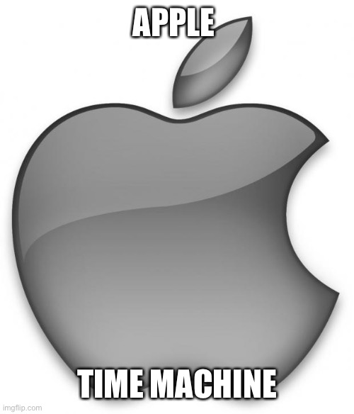 Apple | APPLE TIME MACHINE | image tagged in apple | made w/ Imgflip meme maker