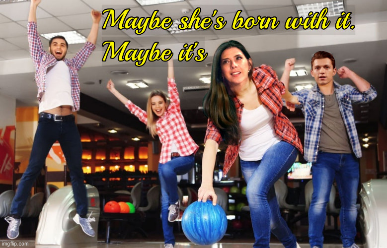 image tagged in spiderman,maybelline,bowling,tom holland,marisa tomei,marvel | made w/ Imgflip meme maker