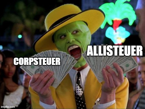 Money Money Meme |  CORPSTEUER; ALLISTEUER | image tagged in memes,money money | made w/ Imgflip meme maker