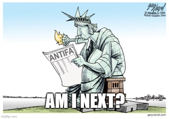 Am I Next |  ANTIFA; AM I NEXT? | image tagged in freedom,politics,memes,funny,fun,statues | made w/ Imgflip meme maker