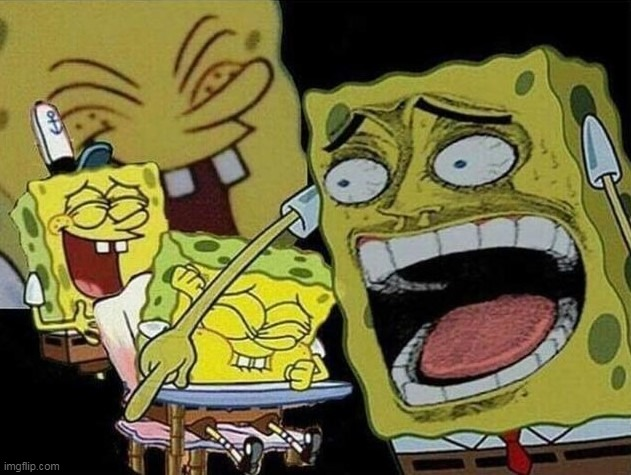 Spongebob laughing Hysterically | image tagged in spongebob laughing hysterically | made w/ Imgflip meme maker
