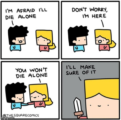 Thesquarecomics is awesome, go check him out! | image tagged in dying alone,knife,stab | made w/ Imgflip meme maker