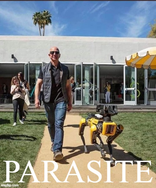 America's Richest Man |  PARASITE | image tagged in parasite,bezos,amazon,dystopia | made w/ Imgflip meme maker