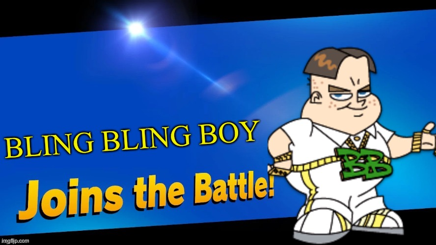 Blank Joins the battle |  BLING BLING BOY | image tagged in blank joins the battle,johnny test,bling bling boy,memes | made w/ Imgflip meme maker