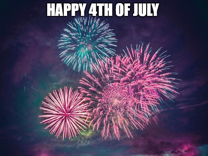4th of July |  HAPPY 4TH OF JULY | image tagged in fireworks | made w/ Imgflip meme maker