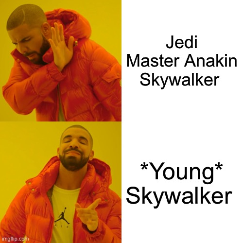 """Take a seat, *YOUNG* Skywalker. I don't remember asking you a goddamn thing!"" 
