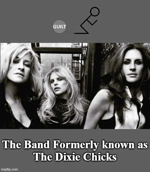 "The word ""Dixie"" is offensive, but the word ""Chicks"" is not??????? 