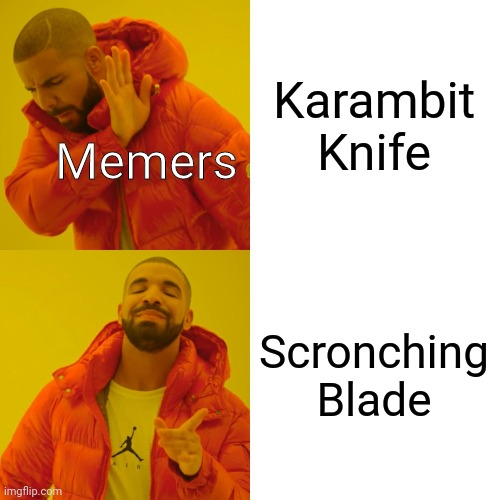 The scronching Blade, the most powerful weapon of all |  Karambit Knife; Memers; Scronching Blade | image tagged in memes,surreal | made w/ Imgflip meme maker