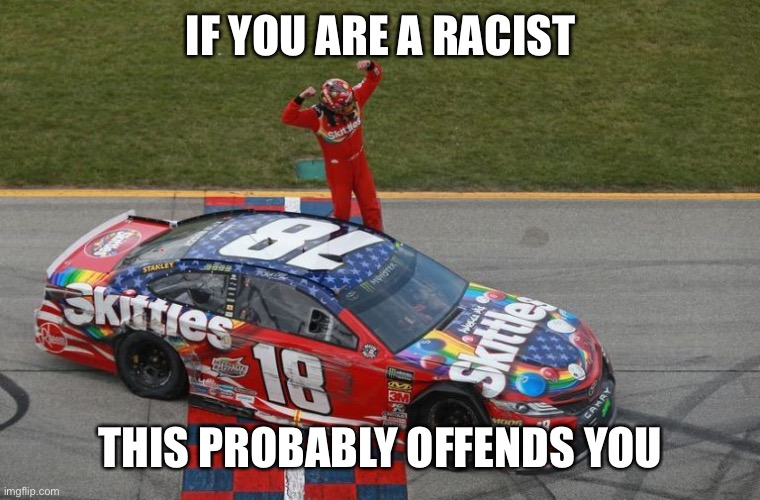 IF YOU ARE A RACIST THIS PROBABLY OFFENDS YOU | made w/ Imgflip meme maker