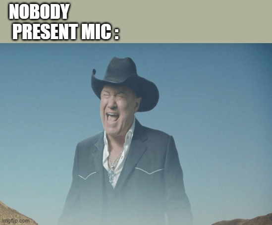 NOBODY; PRESENT MIC : | image tagged in memes,evil toddler | made w/ Imgflip meme maker