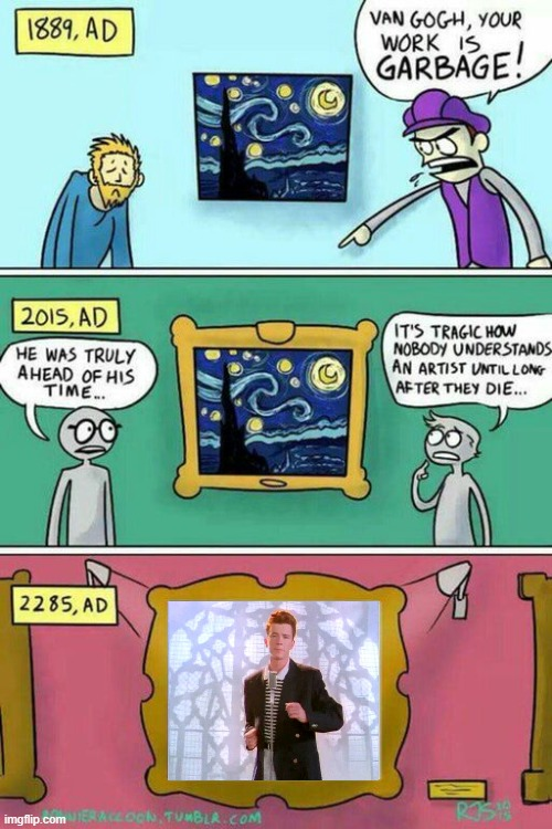 Rickroll | image tagged in van gogh meme template,rickroll,i rickrolled you | made w/ Imgflip meme maker