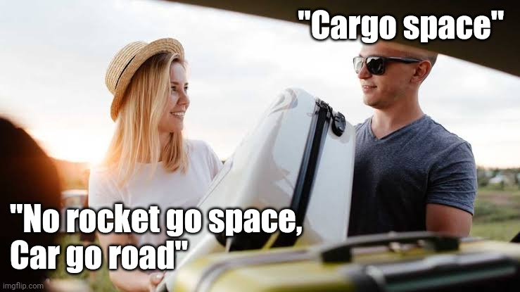 "Car Go Space |  ""Cargo space""; ""No rocket go space,  Car go road"" 