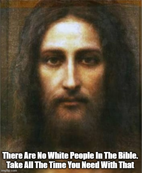 """There Are No White People In The Bible"" 