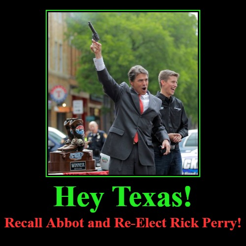 Hey TEXAS! Recall Abbot and Re-Elect Rick Perry! | Hey Texas! | Recall Abbot and Re-Elect Rick Perry! | image tagged in demotivationals,dont mess with texas,recall abbott,rick perry,covidiots,the mask | made w/ Imgflip demotivational maker