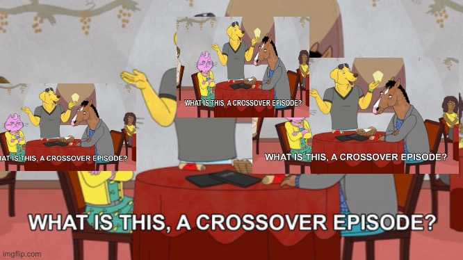 image tagged in what is this a crossover episode | made w/ Imgflip meme maker