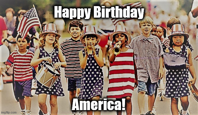 Happy Birthday America! |  Happy Birthday; America! | image tagged in memes,4th of july,happy birthday,diversity,trump 2020,america usa | made w/ Imgflip meme maker