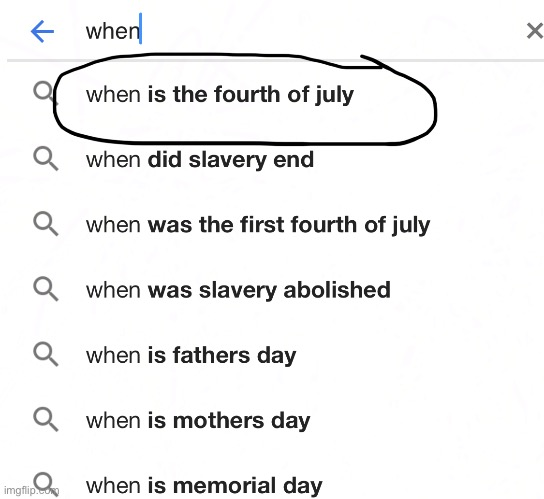 Just... why? | image tagged in 4th of july,funny,memes,google | made w/ Imgflip meme maker