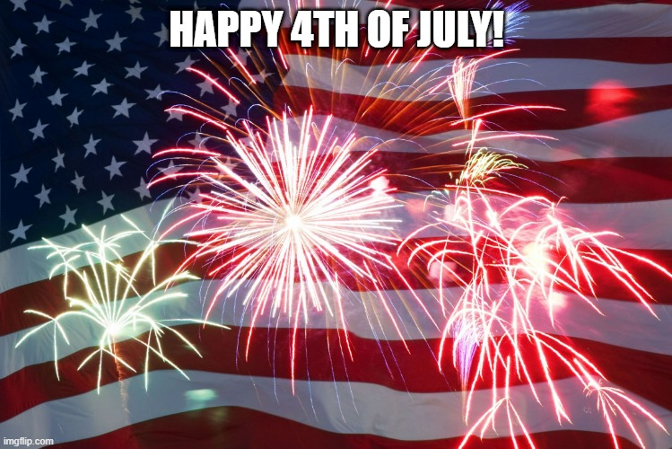 Flag Fireworks |  HAPPY 4TH OF JULY! | image tagged in flag fireworks | made w/ Imgflip meme maker