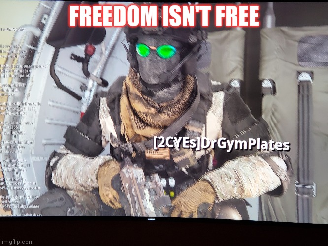 FREEDOM ISN'T FREE | image tagged in freedom | made w/ Imgflip meme maker