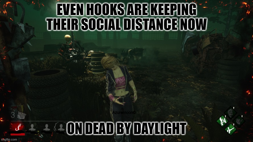 Dead By Daylight Hooks 2020 |  EVEN HOOKS ARE KEEPING THEIR SOCIAL DISTANCE NOW; Azuremoon©; ON DEAD BY DAYLIGHT | image tagged in gaming,video games,funny memes | made w/ Imgflip meme maker