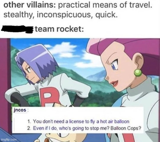 If you couldn't already tell by my name, I love Team Rocket. | image tagged in repost,memes,funny | made w/ Imgflip meme maker