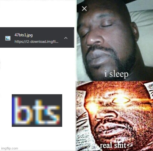 BTS is everywhere | image tagged in memes,sleeping shaq,bts | made w/ Imgflip meme maker