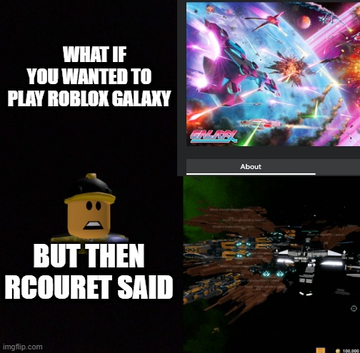 What If You Wanted To Play Roblox Galaxy Imgflip