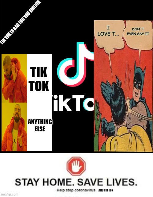 Stay safe kill tik tok - Imgflip