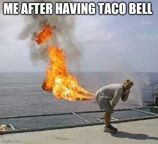 Darti Boy |  ME AFTER HAVING TACO BELL | image tagged in memes,darti boy | made w/ Imgflip meme maker