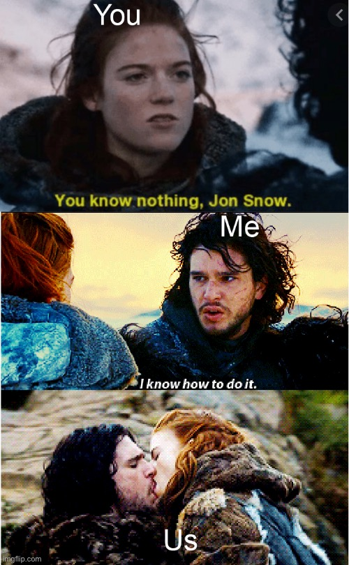 image tagged in jon snow | made w/ Imgflip meme maker