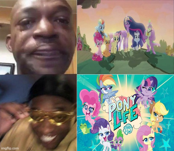 The reason why My Little Pony hasn't ended yet (for bronies and MLP fans only). | image tagged in my little pony,black man crying,yellow glass guy,brony,mlp,black guy crying and black guy laughing | made w/ Imgflip meme maker