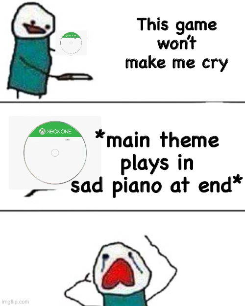 this onion won't make me cry |  This game won't make me cry; *main theme plays in sad piano at end* | image tagged in this onion won't make me cry,video games,playstation,xbox,nintendo switch,sad | made w/ Imgflip meme maker