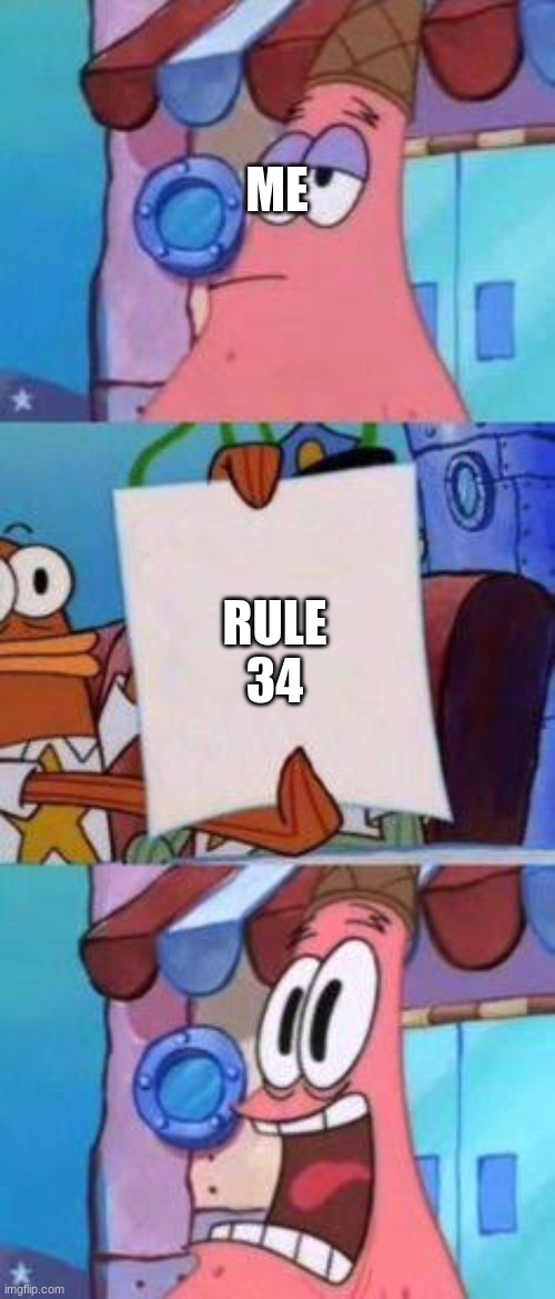 rule 34 must be burned |  ME; RULE 34 | image tagged in scared patrick | made w/ Imgflip meme maker