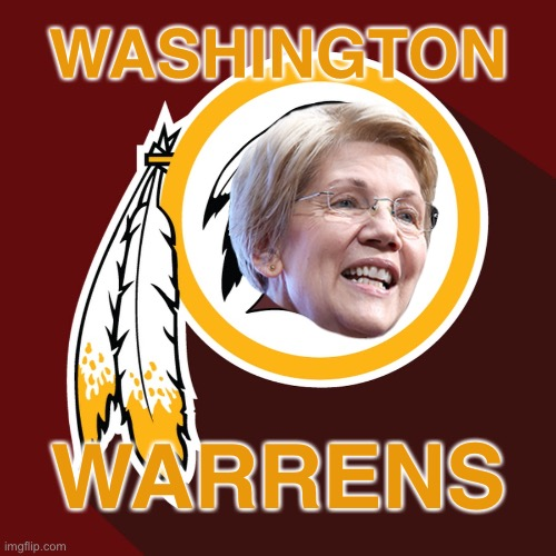 Washington Warrens |  WASHINGTON; WARRENS | image tagged in redskins,memes,nfl football,elizabeth warren,name,team | made w/ Imgflip meme maker