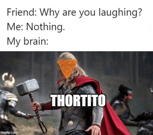 Thor and Dorito. Thorito |  THORTITO | image tagged in thor,doritos,dank memes,front page,stop reading the tags | made w/ Imgflip meme maker