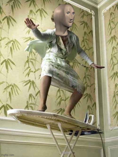 Surfing ironing board lady | image tagged in surfing ironing board lady | made w/ Imgflip meme maker