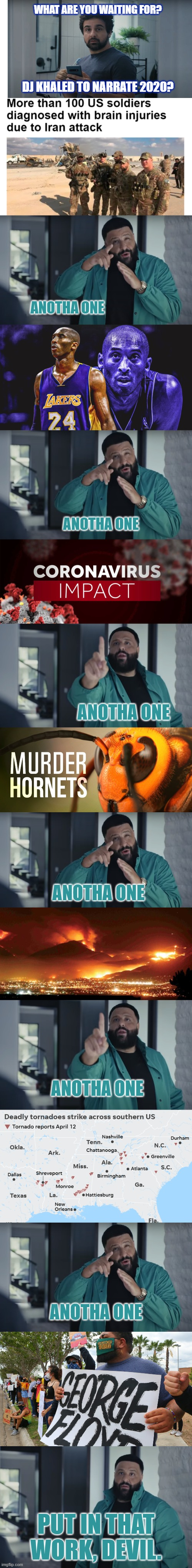 Geico. 15 Minutes In 2020 Could Kill You. |  WHAT ARE YOU WAITING FOR? DJ KHALED TO NARRATE 2020? ANOTHA ONE; ANOTHA ONE; ANOTHA ONE; ANOTHA ONE; ANOTHA ONE; ANOTHA ONE; PUT IN THAT WORK, DEVIL. | image tagged in geico,2020,dj khaled,commercials,news,music | made w/ Imgflip meme maker