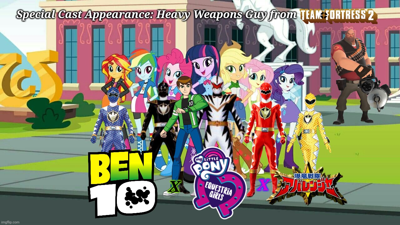 Ben10 x MLP:EqG x Abaranger + Heavy from Team Fortress 2 |  Special Cast Appearance: Heavy Weapons Guy from; X; X | image tagged in memes,ben 10,my little pony,super sentai,equestria girls,tf2 heavy | made w/ Imgflip meme maker