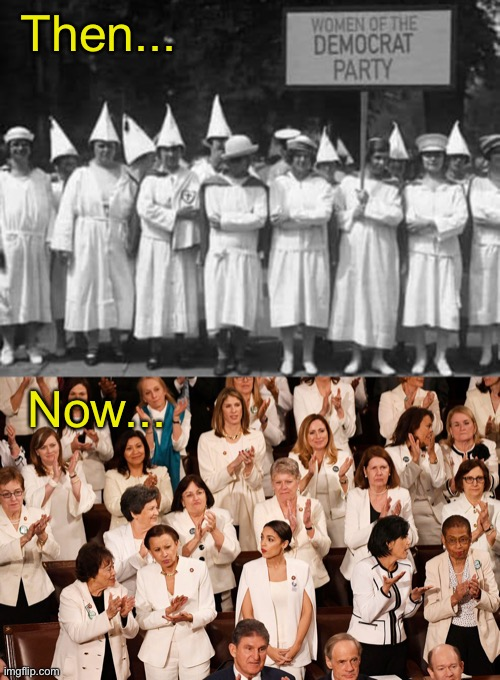 Some things never change |  Then... Now... | image tagged in democrats,kkk,racism,history | made w/ Imgflip meme maker