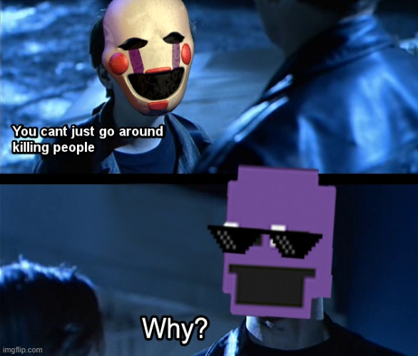 image tagged in purple guy,the puppet from fnaf 2,fnaf | made w/ Imgflip meme maker