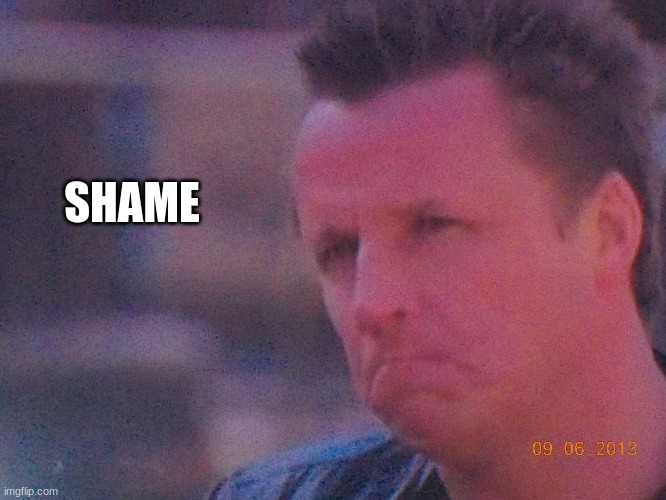 Shame |  SHAME | image tagged in marc murphy denies you | made w/ Imgflip meme maker