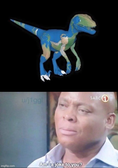 image tagged in am i a joke to you,earth dinosaur | made w/ Imgflip meme maker