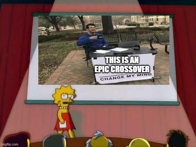 Lisa Simpson's Presentation |  THIS IS AN EPIC CROSSOVER | image tagged in lisa simpson's presentation | made w/ Imgflip meme maker