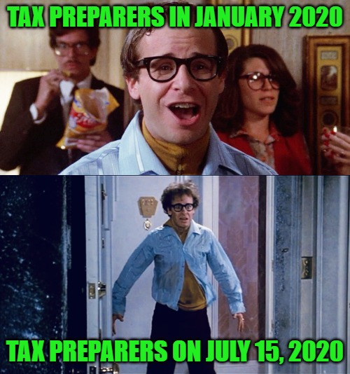 Tax deadline 2020 |  TAX PREPARERS IN JANUARY 2020; TAX PREPARERS ON JULY 15, 2020 | image tagged in ghostbusters,taxes | made w/ Imgflip meme maker